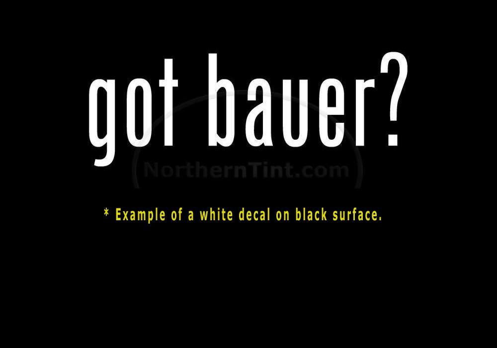 got bauer? Vinyl wall art car decal sticker word