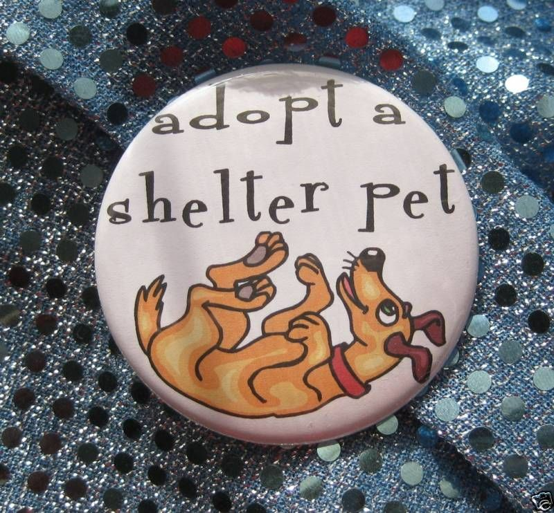 Adopt A Shelter Pet Dog Rescue Badge Button Pin