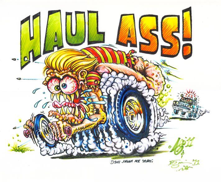 Description Haul Ass Original Art By Veteran Ed Big Daddy