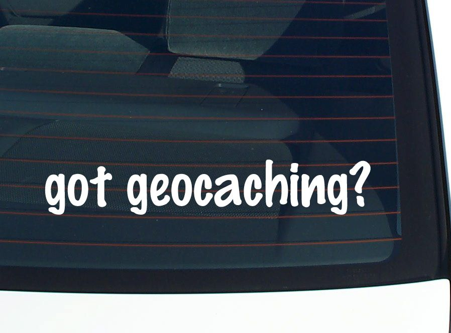 Got Geocaching Geo Cache GPS Game Funny Decal Sticker Vinyl Wall Car