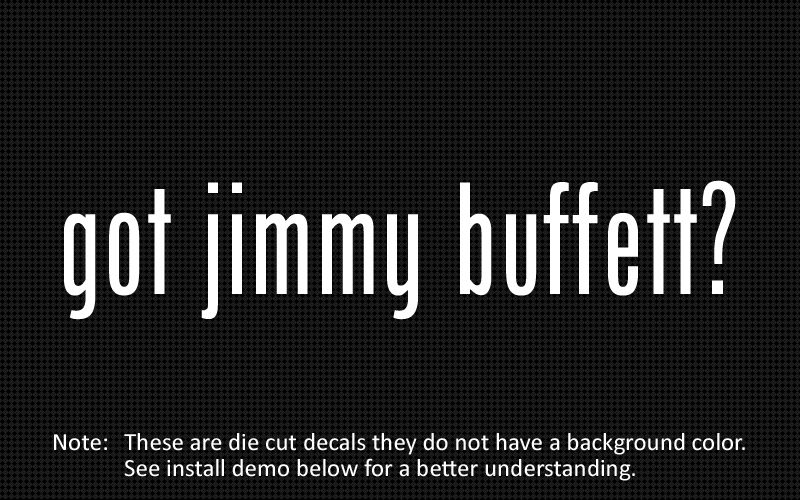 This listing is for 2 got jimmy buffett? die cut decals.