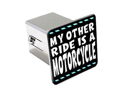 My Other Ride Is A Motorcycle 2 Chrome Tow Trailer Hitch Cover Plug